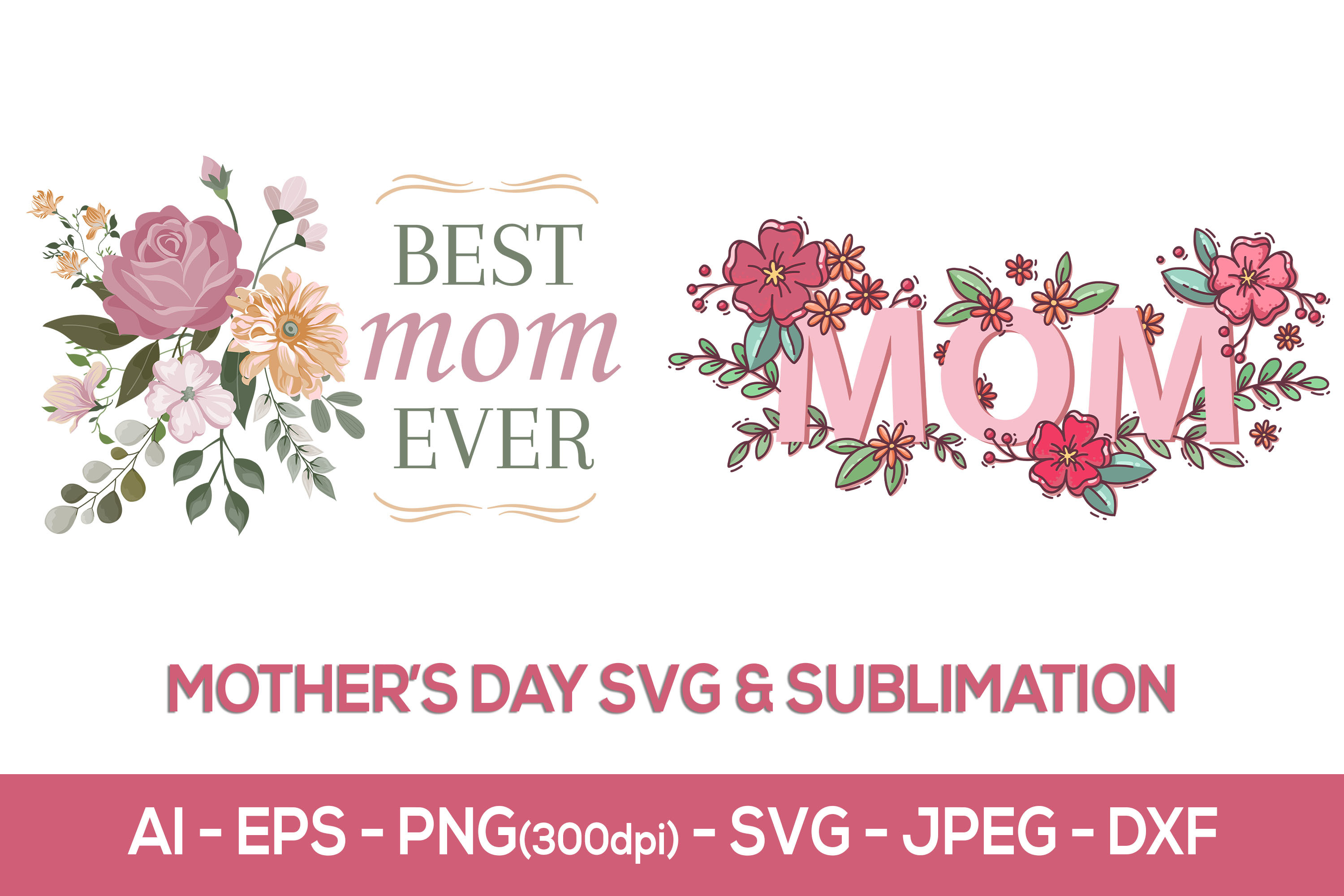 Mothers Day Flowers Sublimation and Svg SVG File