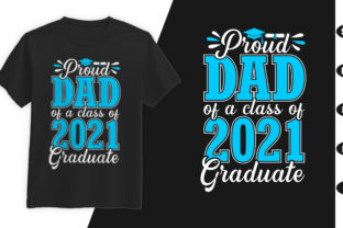 Print on Demand: Proud Dad of a Class of 2021 Graduate Graphic Print Templates By rajjdesign