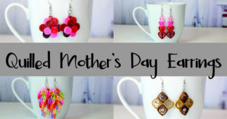 Quilled Mother's Day Earrings