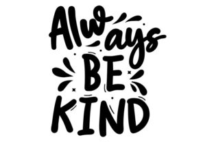 Always Be Kind Graphic Print Templates By Typo Creaty