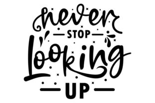 Never Stop Looking Up Graphic Print Templates By Typo Creaty