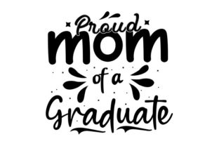 Proud Mom of a Graduate Graphic Print Templates By Typo Creaty