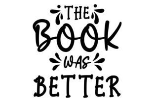 The Book Was Better Graphic Print Templates By Typo Creaty