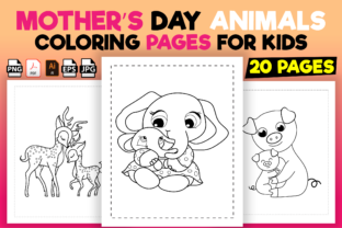 Print on Demand: Mothers Day Animals Coloring Pages - Kdp Graphic Coloring Pages & Books Kids By Kristy Coloring