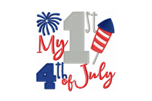 My First 4th of July Independence Day Embroidery Design By Sew Terific Designs