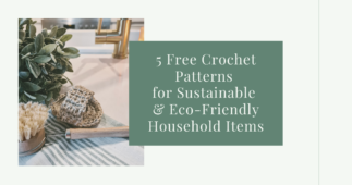 5 Free Crochet Patterns for an Eco-Friendly Home