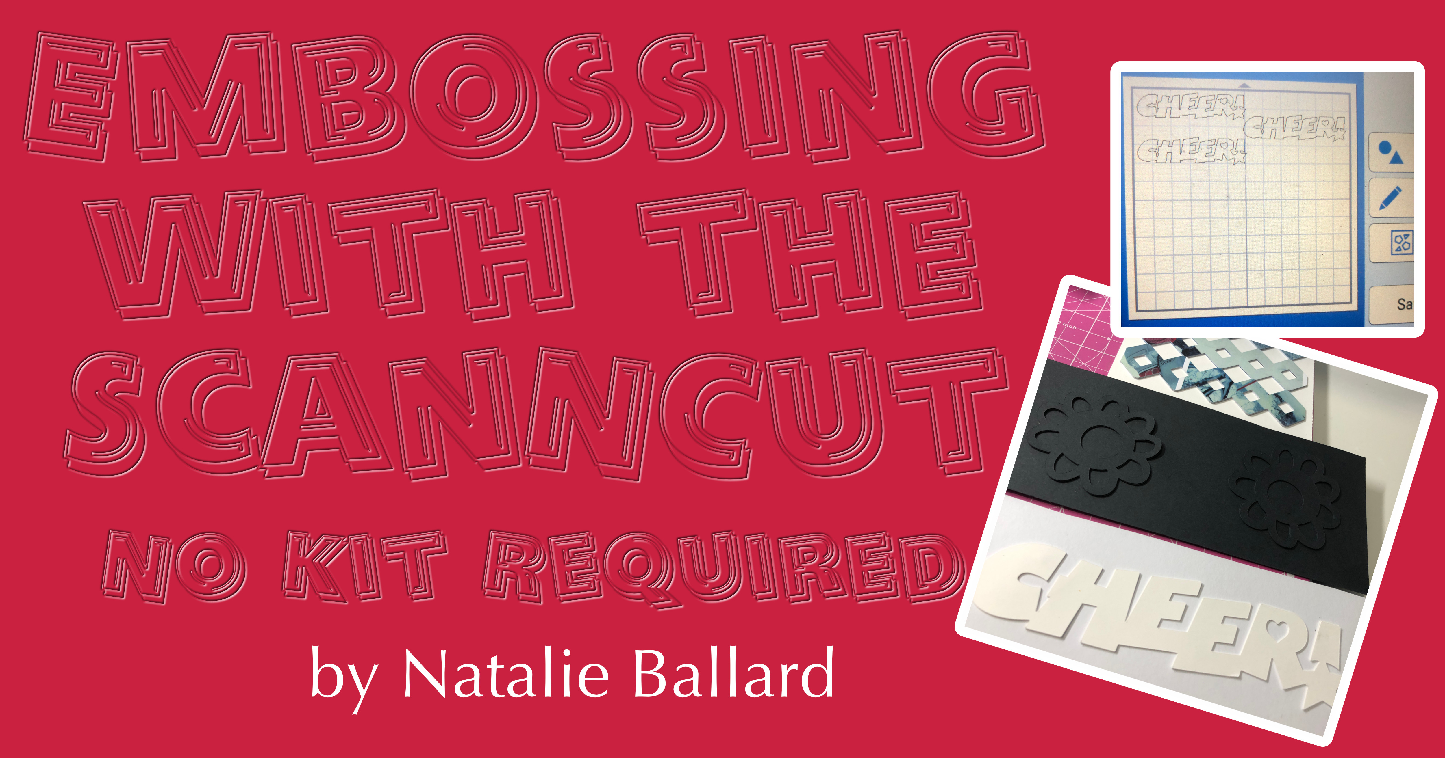 Embossing with the ScanNCut – No Kit Required