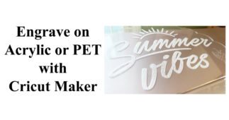 Engrave on Acrylic or PET with Cricut Maker