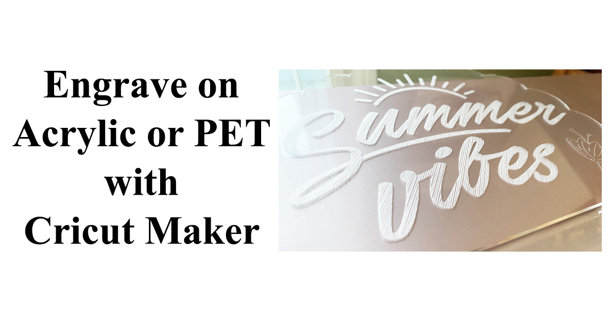 Engrave on Acrylic or PET with Cricut Maker main article image