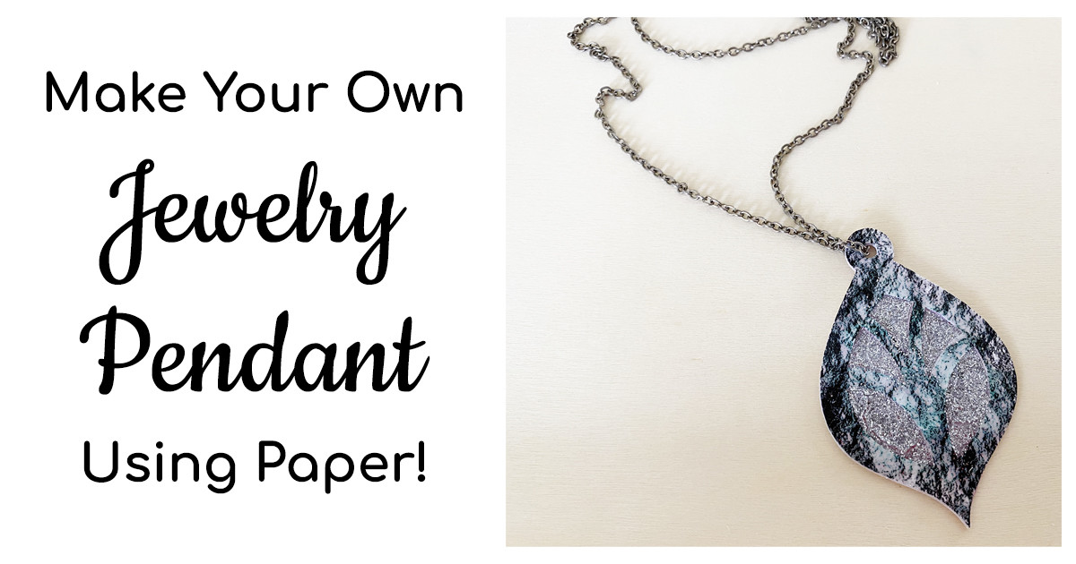 Make Your Own Jewelry Pendant Using Paper