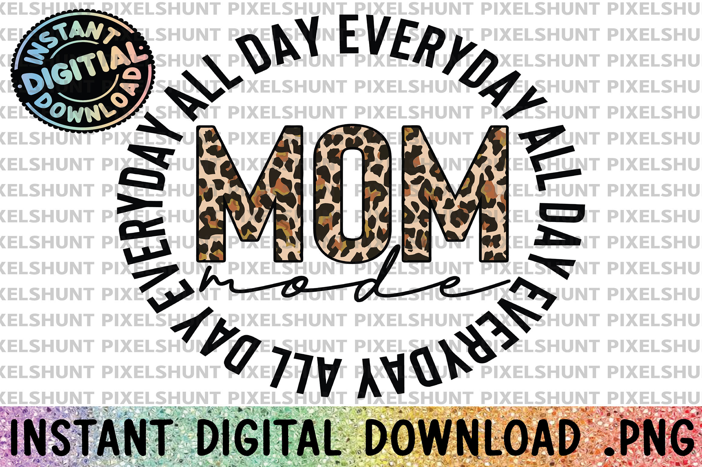 Mom Mode All Day Everyday SVG File