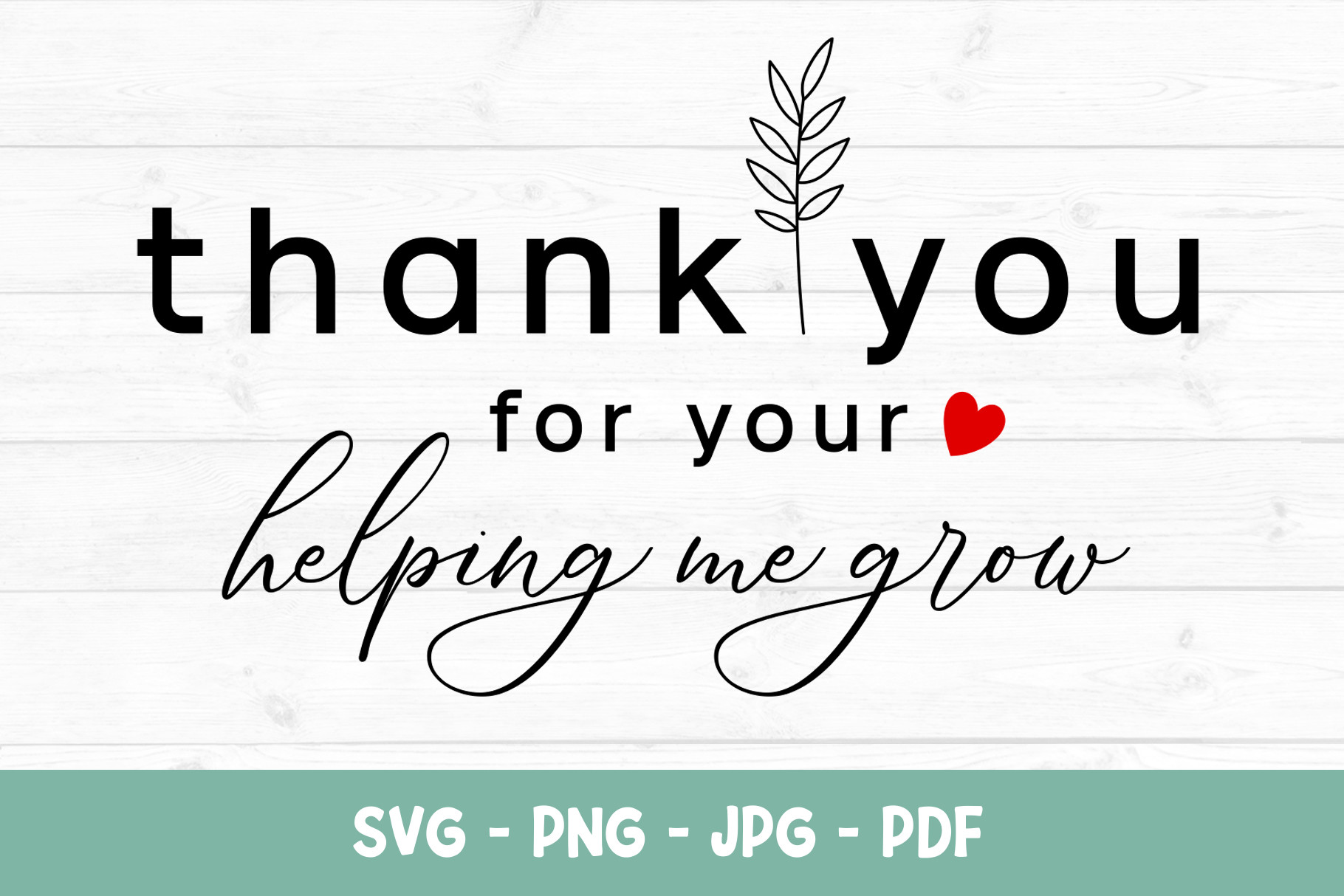 Thank You for Your Helping Me Grow… SVG File