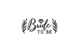 Bride to Be Theme Wedding Embroidery Design By DigitEMB