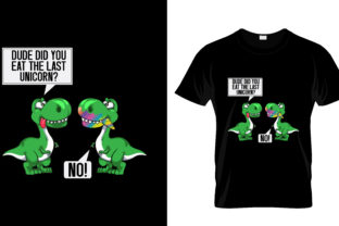 Print on Demand: Dude Did You Eat Dinosaur T Shirt Design Graphic Print Templates By Trendy_Designs