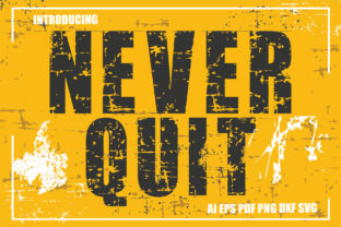 Print on Demand: Never Quit SVG Font Cut Files Graphic Crafts By KtwoP