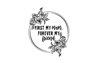 First My Mum, Forever My Friend Mother's Day Craft Cut File By Creative Fabrica Crafts
