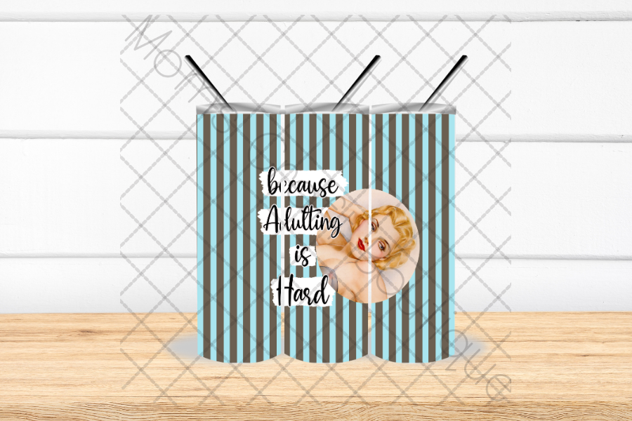 Because Adulting is Hard Tumbler SVG File