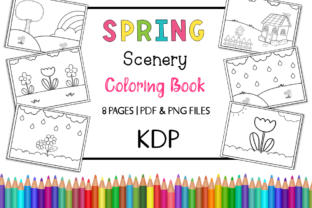 Print on Demand: KDP Spring Scenery Coloring Book & Pages Graphic Coloring Pages & Books Kids By Miss Cherry Designs