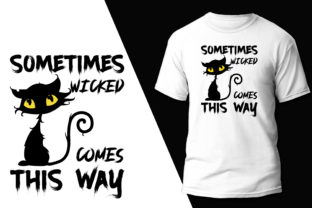 Sometimes Wicked Comes This Way T-Shirt Graphic Print Templates By rahnumaat690
