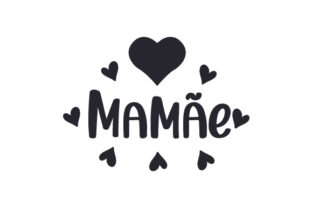 Mamãe Mother's Day Craft Cut File By Creative Fabrica Crafts