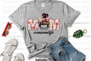 Print on Demand: Mom Life Flower Mother Day Sublimation Graphic Illustrations By TripleBcraft 3