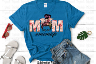 Print on Demand: Mom Life Flower Mother Day Sublimation Graphic Illustrations By TripleBcraft 2