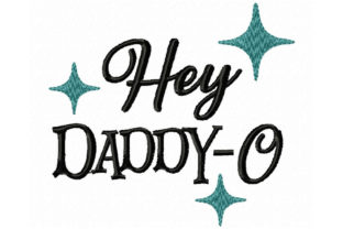 Hey Daddy-O Father Embroidery Design By Ballyhoo Creations