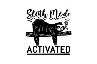 Sloth Mode Activated Animals Craft Cut File By Creative Fabrica Crafts 2