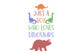Just a Boy Who Loves Dinosaurs Designs & Drawings Craft Cut File By Creative Fabrica Crafts 1