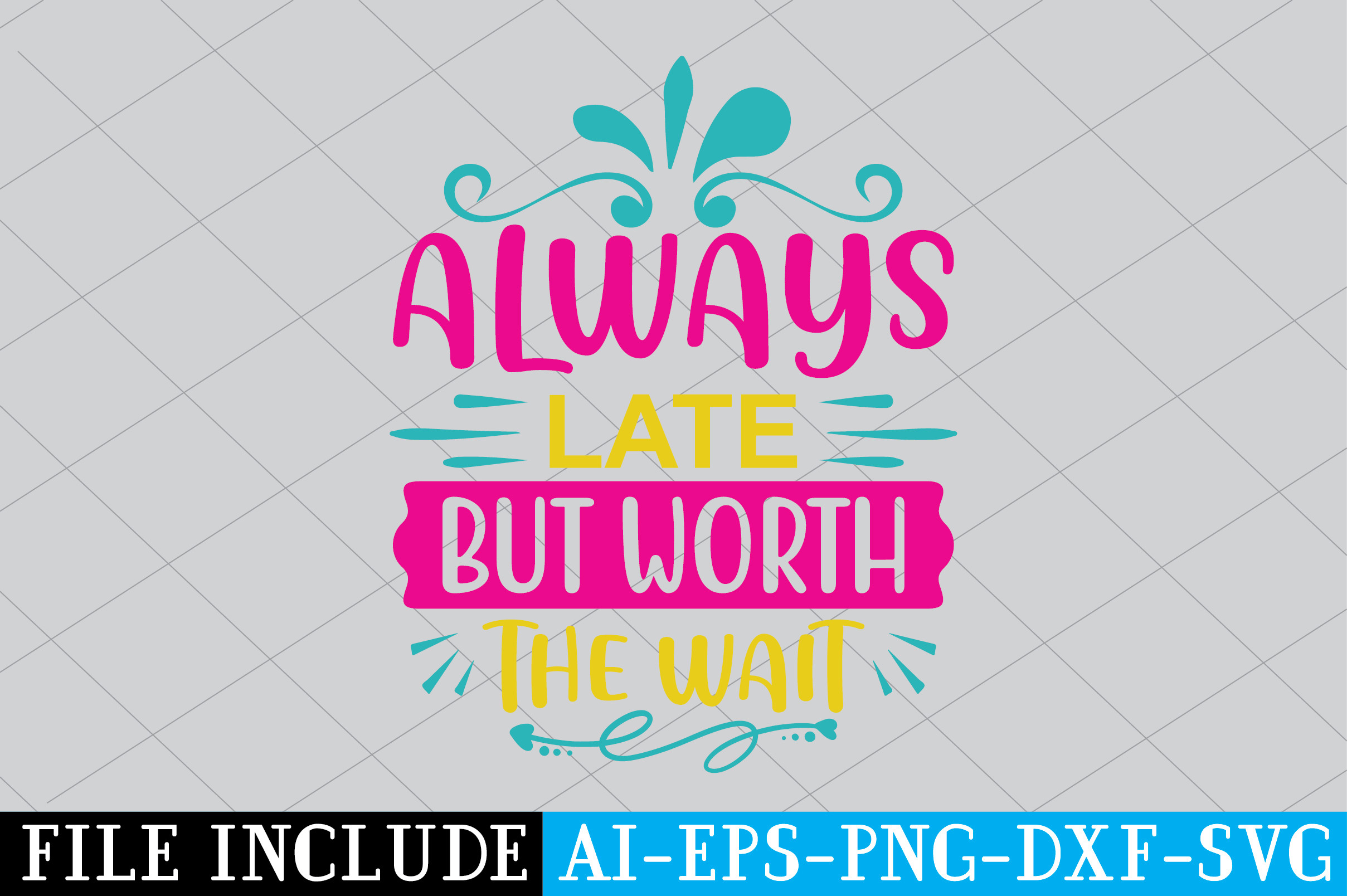 Always Late but Worth the Wait SVG File