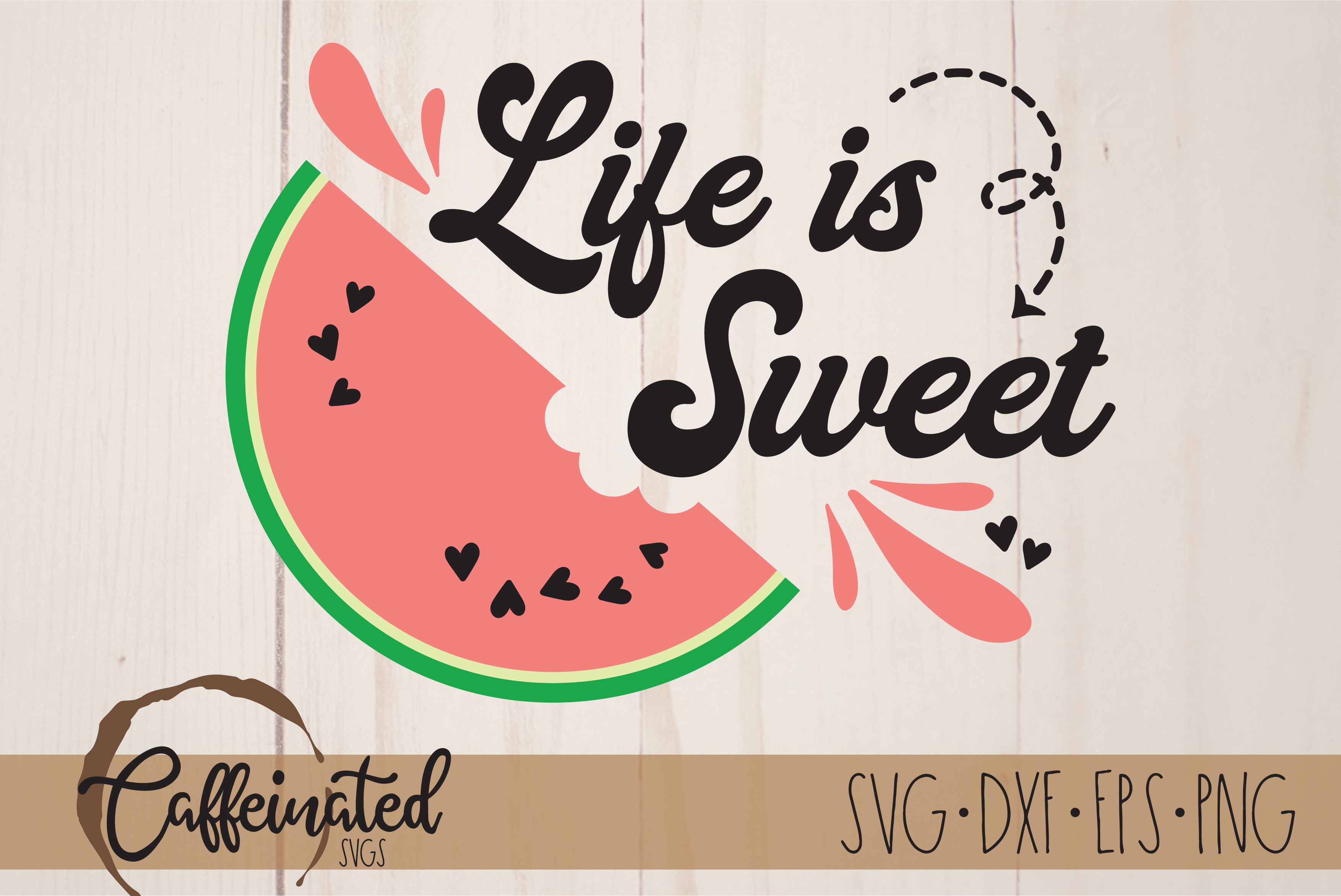 Life is Sweet Watermelon - Summer Svg SVG File