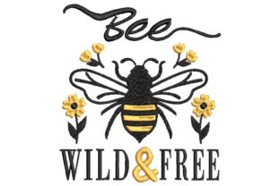 Bee Wild and Free Inspirational Embroidery Design By BabyNucci Embroidery Designs