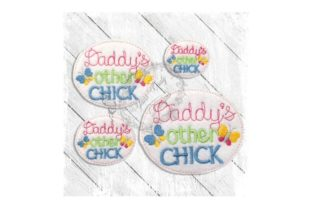 Daddy's Other Chick Father Embroidery Design By Yours Truly Designs