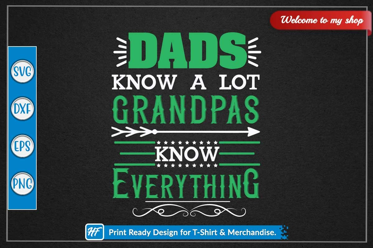 Dads Know a Lot Grandpas Know Everything SVG File