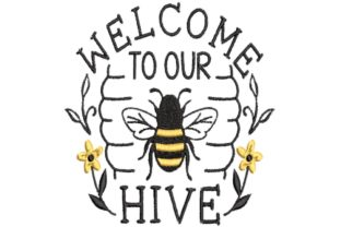 Welcome to Our Hive House & Home Quotes Embroidery Design By BabyNucci Embroidery Designs