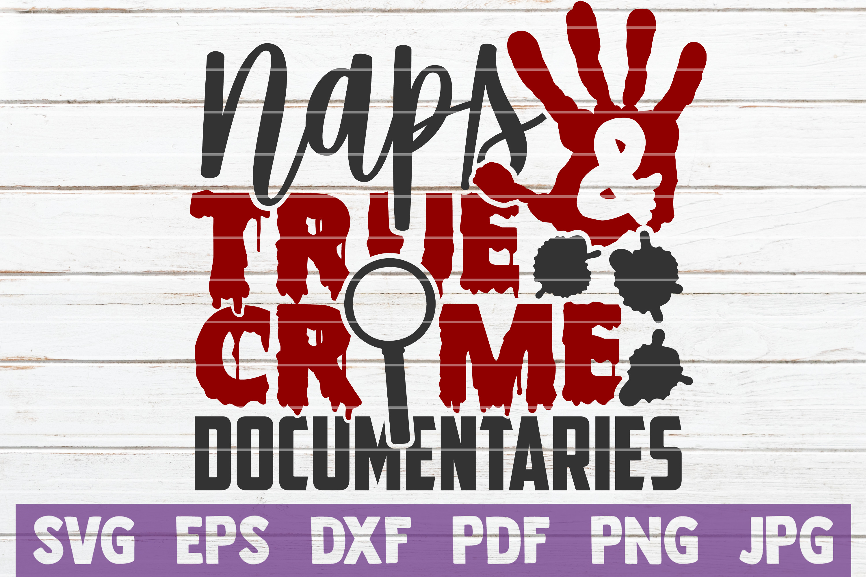 Naps and True Crime Documentaries SVG File