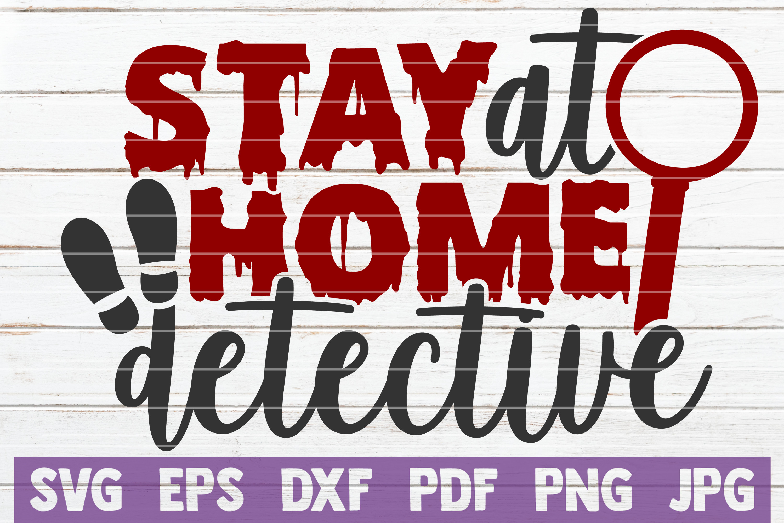Stay at Home Detective SVG File