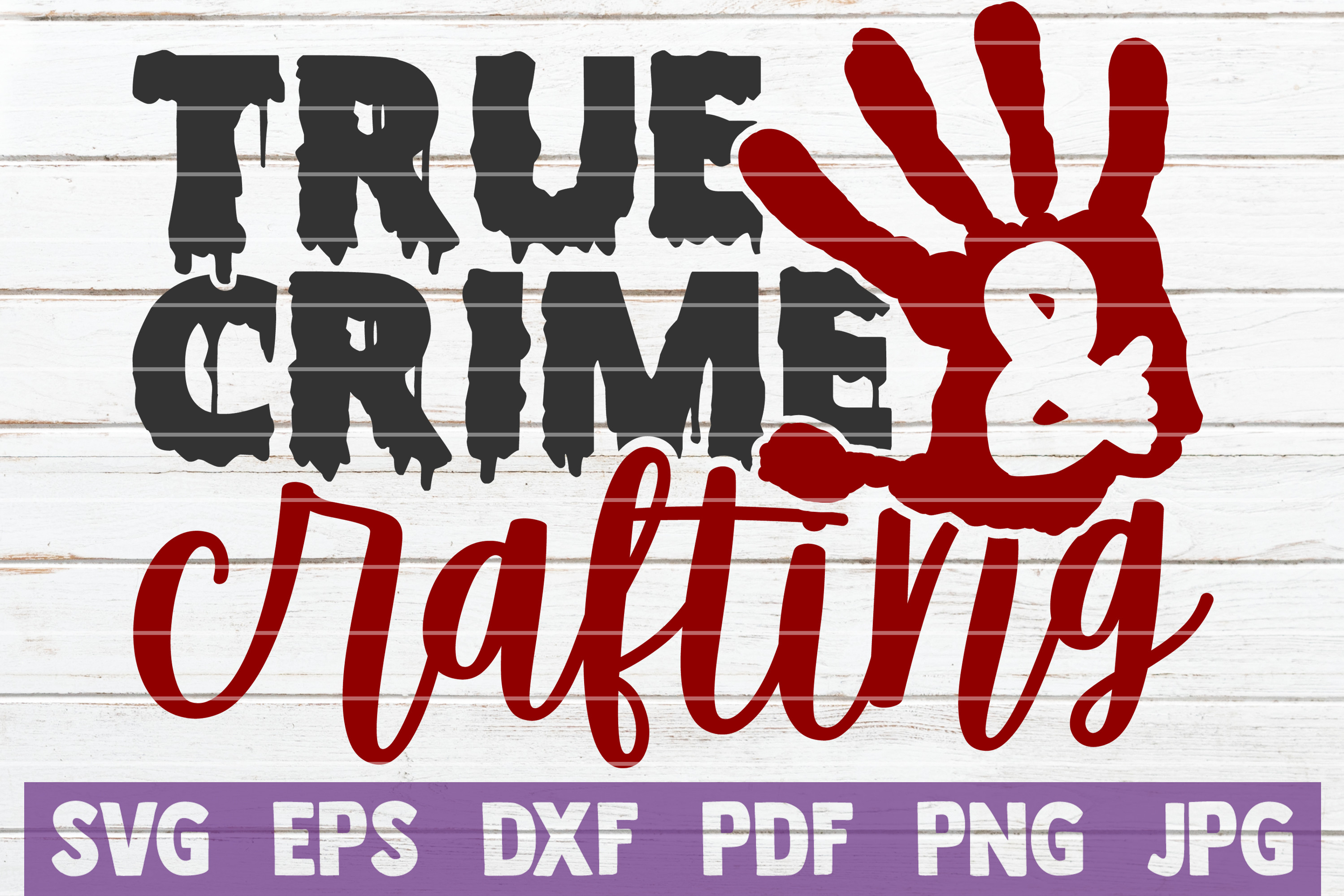 True Crime and Crafting SVG File