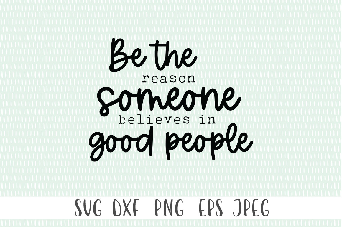 Inspirational SVG - Be the Reason Someon SVG File