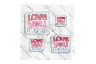 Love You More Valentine's Day Embroidery Design By Yours Truly Designs 1