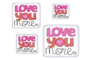 Love You More Valentine's Day Embroidery Design By Yours Truly Designs 2
