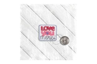 Love You More Valentine's Day Embroidery Design By Yours Truly Designs 3