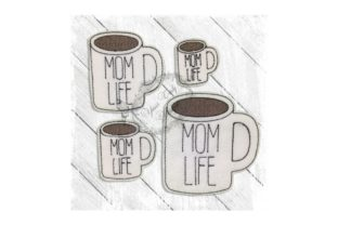 Mug Mom Life Mother Embroidery Design By Yours Truly Designs