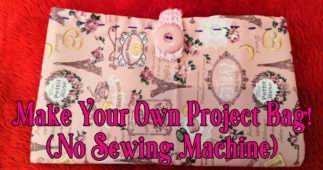 Make Your Own Project Bag (No Sewing Machine)