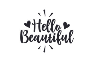 Hello Beautiful Quotes Craft Cut File By Creative Fabrica Crafts