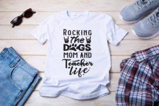 Rocking the Dog Mom and Teacher Life Graphic Print Templates By Typo Creaty