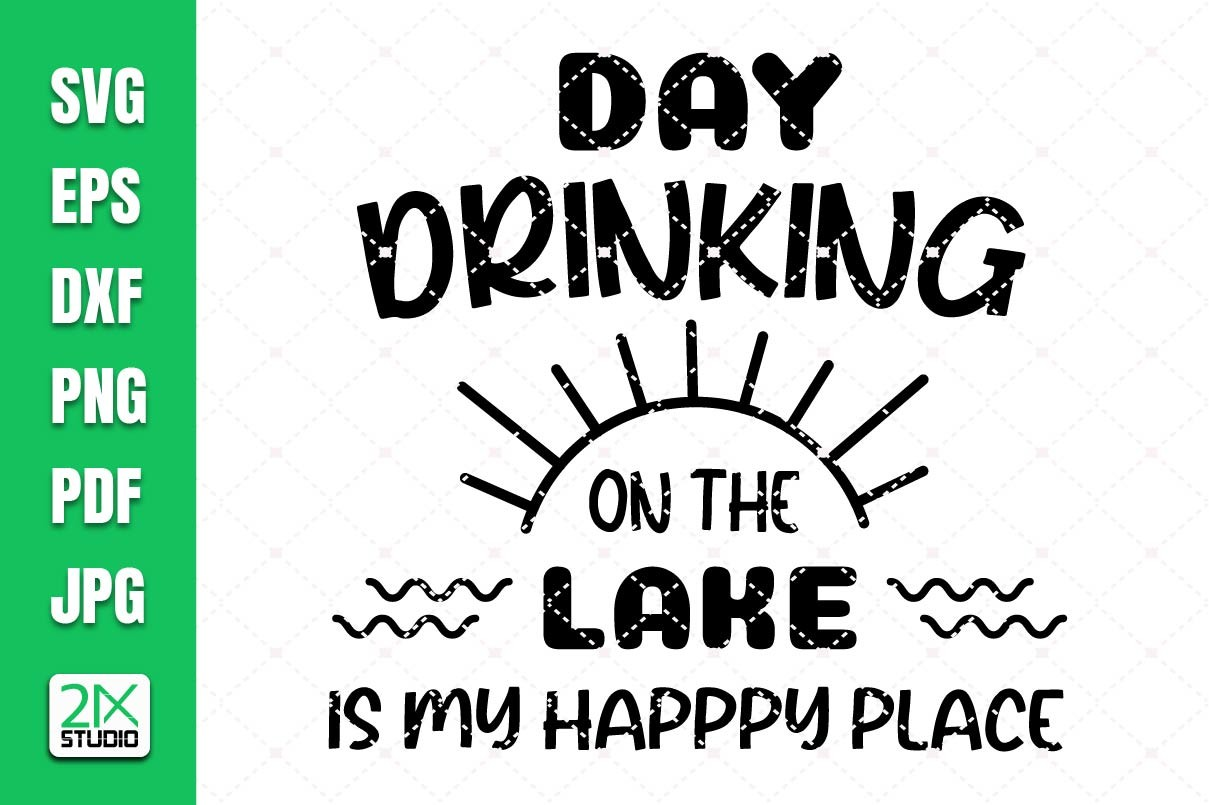 Day Drinking on the Lake Svg, Summer… SVG File