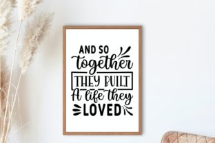 And so Together They Built a Life Svg Graphic Illustrations By VectorEnvy 2