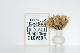 And so Together They Built a Life Svg Graphic Illustrations By VectorEnvy 3