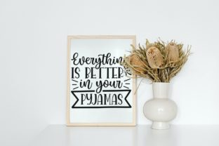 Everything is Better in Your Pyjamas Svg Graphic Illustrations By VectorEnvy 3